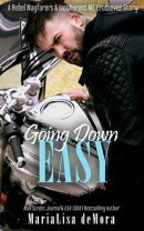 Going Down Easy: A Rebel Wayfarers MC & Incoherent MC Crossover Novel