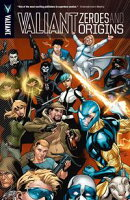 Valiant: Zeroes & Origins Vol. 1
