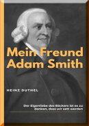 MEIN FREUND ADAM SMITH
