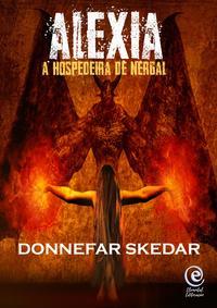 Alexiaa Hospedeira de Nergal【電子書籍】[ Donnefar Skedar ]