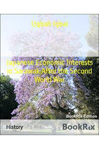 JapaneseEconomicInterestsinSarawakAftertheSecondWorldWar