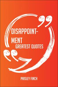 Disappointment Greatest Quotes - Quick, Short, Medium Or Long Quotes. Find The Perfect Disappointment Quotat…
