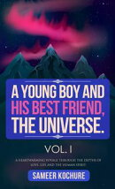 A Young Boy And His Best Friend, The Universe. Vol. I.