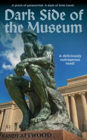 Dark Side of the Museum【電子書籍】[ Randy Attwood ]