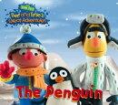 Bert and Ernie's Great Adventures: The Penguin (Sesame Street Series)