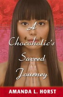 A Chocoholic's Sacred Journey