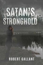 Satan's Stronghold【電子書籍】[ Robert Wilcox Gallant ]
