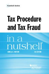 Tax Procedure and Tax Fraud in a Nutshell【電子書籍】[ Camilla Watson ]