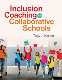 Inclusion Coaching for Collaborative Schools【電子書籍】[ Toby J. Karten ]