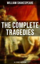 The Complete Tragedies of William Shakespeare - All 12 Books in One Edition