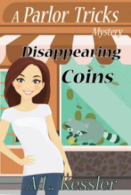 Disappearing CoinsParlor Tricks, #2【電子書籍】[ A.L. Kessler ]
