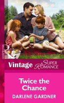 Twice the Chance (Mills & Boon Vintage Superromance) (Twins, Book 20)