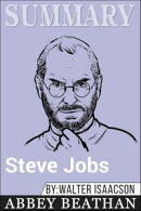 Summary of Steve Jobs by Walter Isaacson