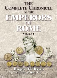 The Complete Chronicle of the Emperors of Rome; Vol. 1【電子書籍】[ Roger Kean ]