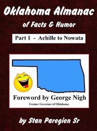 Oklahoma Almanac of Facts & Humor: Part 1 - Achille to Nowata【電子書籍】[ Stan Paregien Sr ]