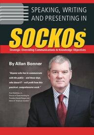 Speaking, Writing and Presenting In SOCKOS【電子書籍】[ Allan Bonner ]