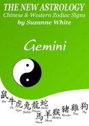Gemini The New Astrology ? Chinese and Western Zodiac Signs: The New Astrology by Sun Sign