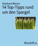 14 Top-Tipps rund um den Spargel
