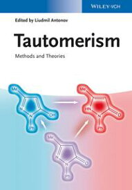 Tautomerism Methods and Theories【電子書籍】