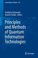 Principles and Methods of Quantum Information Technologies