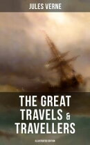 The Great Travels & Travellers (Illustrated Edition)