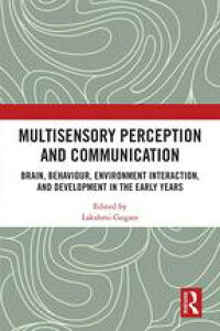 MultisensoryPerceptionandCommunicationBrain,Behaviour,EnvironmentInteraction,andDevelopmentintheEarlyYears