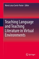 Teaching Language and Teaching Literature in Virtual Environments