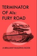 Terminator of AIs: Fury Road