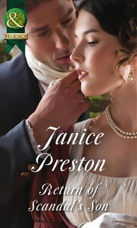 Return Of Scandal's Son (Mills & Boon Historical) (Men About Town, Book 1)【電子書籍】[ Janice Preston ]