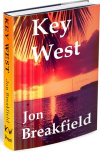 KEY WESTTequila, a Pinch of Salt and a Quirky Slice of America【電子書籍】[ Jon Breakfield ]