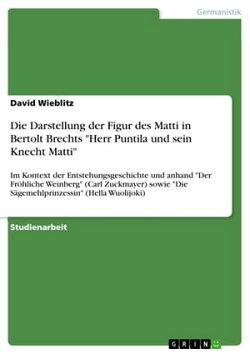 Die Darstellung der Figur des Matti in Bertolt Brechts 'Herr Puntila und sein Knecht Matti'