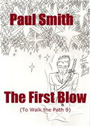 The First Blow (To Walk the Path 9)