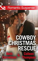 Cowboy Christmas Rescue: Rescuing the Witness / Rescuing the Bride (Mills & Boon Romantic Suspense)