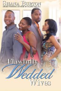 Flawfully Wedded Wives【電子書籍】[ Shana Burton ]