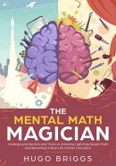 The Mental Math Magician: Underground Secrets and Tricks to Amazing Lightning Speed Math and Becoming a Real…