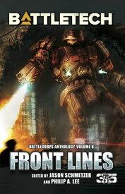 BattleTech: Front Lines (BattleCorps Anthology Volume 6)【電子書籍】[ Jason Schmetzer ]