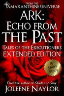 Ark: Echo from the Past (Tales of the Executioners)