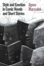 Style and Emotion in Comic Novels and Short Stories【電子書籍】[ Dr Agnes Marszalek ]
