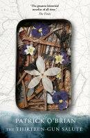 The Thirteen-Gun Salute (Aubrey/Maturin Series, Book 13)