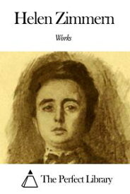 Works of Helen Zimmern【電子書籍】[ Helen Zimmern ]