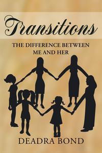 Transitions. The Difference Between Me and Her【電子書籍】[ Deadra Bond ]