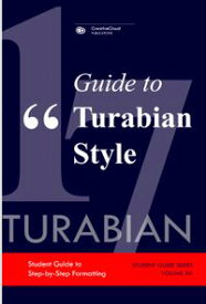 GUIDE TO TURABIAN STYLEStudent Guide to Step-by-Step Formatting【電子書籍】[ CreativeCloud Publications ]