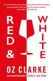 Red & WhiteAn unquenchable thirst for wine【電子書籍】[ Oz Clarke ]