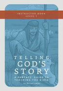 Telling God's Story, Year One: Meeting Jesus: Instructor Text & Teaching Guide