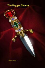 The Dagger Gleams【電子書籍】[ Helena Toren ]