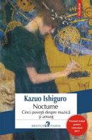 Nocturne. Cinci poveşti despre muzică şi amurg
