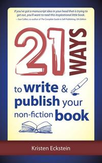 21WaystoWrite&PublishYourNon-FictionBook