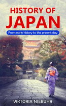 History of Japan: From Early History to the Present Day