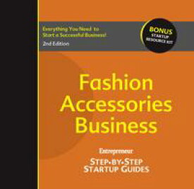 Fashion Accessories BusinessStep-by-Step Startup Guide【電子書籍】[ Eileen Figure Sandlin ]
