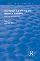International Banking and Financial Systems: Evolution and Stability
